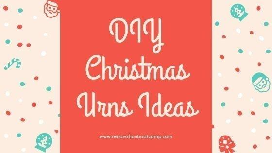 DIY Christmas Urns Ideas