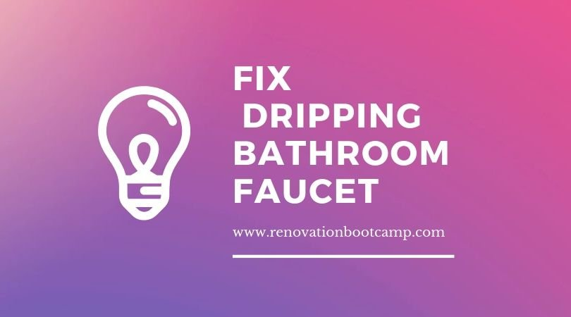 Fix a Dripping Bathroom Faucet