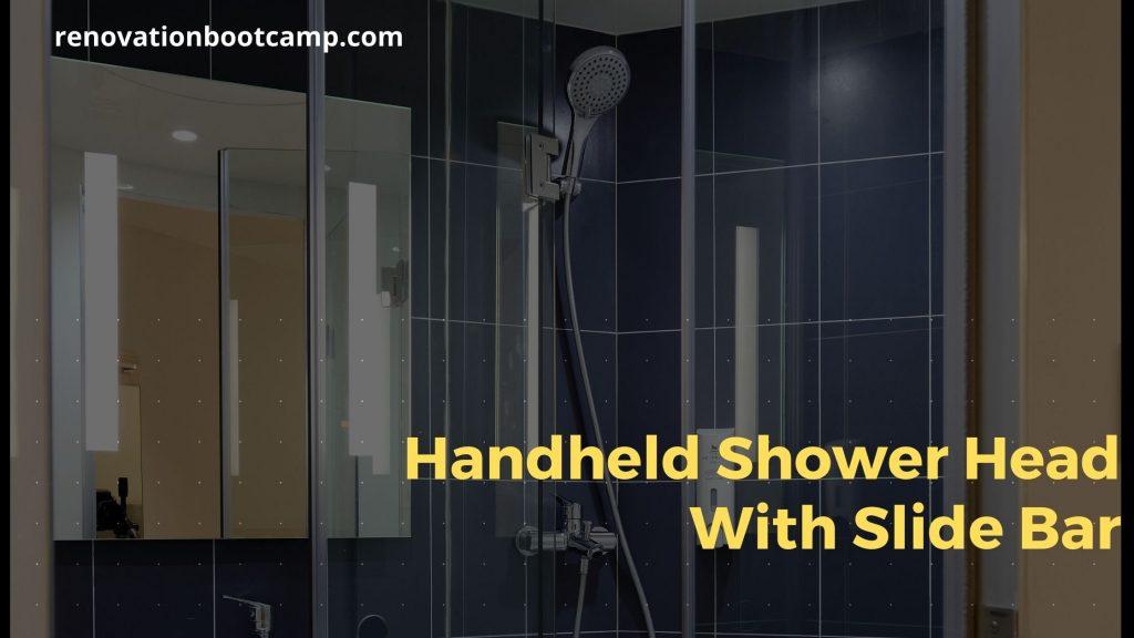 Handheld Shower Head With Slide Bar
