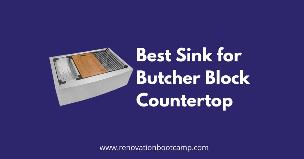 Best Sink for Butcher Block Countertop 2021